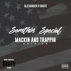 Somthin' Special (Mackin' and Trappin' Edition) [Make America Grate Again!]
