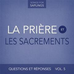 Questions et réponses, Vol. 5: La prière et les sacrements
