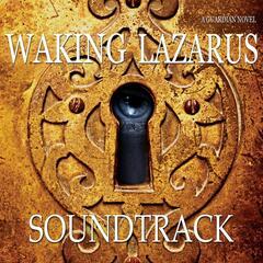 Waking Lazarus Soundtrack