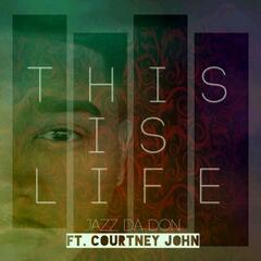 This Is Life (feat. Courtney John)