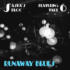 Runaway Blues (feat. Take 6)