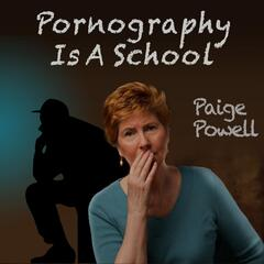 Pornography Is a School
