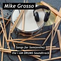 Songs for Samantha: The I Am Drums Soundtrack