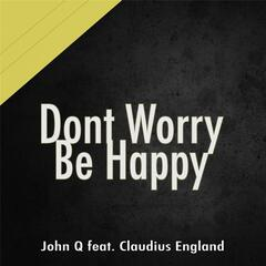 Don't Worry Be Happy (feat. Claudius England)