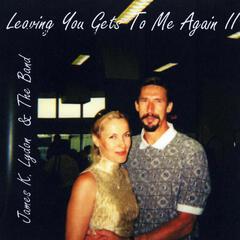 Leaving You Gets to Me Again, Vol. II