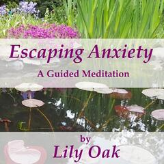 Escaping Anxiety: A Guided Meditation