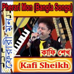 Pherari Mon (Bangla Songs)