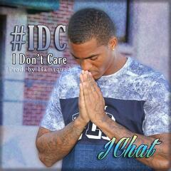 #IDC (I Don't Care)