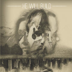 He Will Build