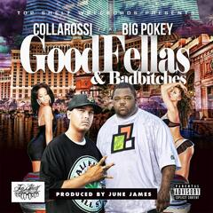 Goodfellas & Badbitches (feat. Big Pokey)