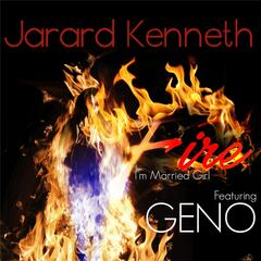Fire (I'm Married Girl) [feat. Geno]