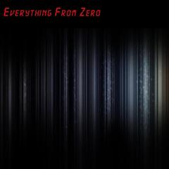Everything From Zero