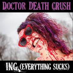 Ing (Everything Sucks)