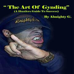 The Art of Gynding (A Hustlers Guide to Success)