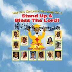 Sing Unto the Lord a New Song, Vol. 3: Stand up and Bless the Lord