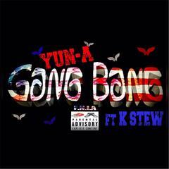 Gang Bang (feat. K Stew)