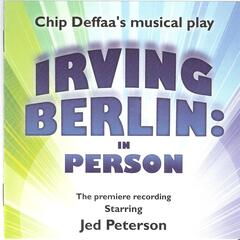 "Chip Deffaa's ""Irving Berlin: In Person"" (The Premiere Recording)"