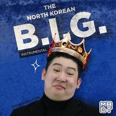 The North Korean B.I.G. (Instrumental)