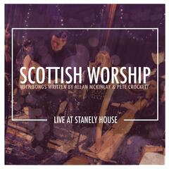 Scottish Worship (Live at Stanely House)