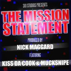 The Mission Statement  (feat. Kiss da Cook & MuckSnipe)