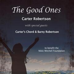 The Good Ones (feat. Carter's Chord & Barny Robertson)