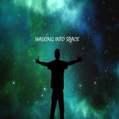 Walking in to Space