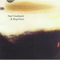 Paul Voudouris & King Prawn