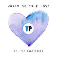 World of True Love (feat. The Fabsisters)