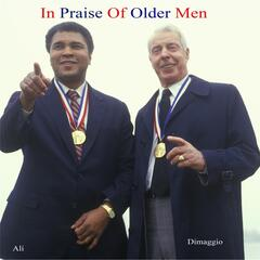 In Praise of Older Men (Father, Brother, Lover, Son)