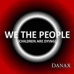 We the People (Children Are Dying)