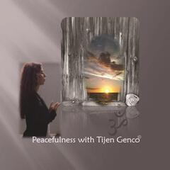 Peacefulness with Tijen Genco