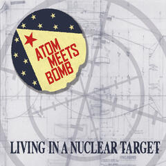 Living in a Nuclear Target
