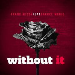 Without It (feat. Rachel Marie)