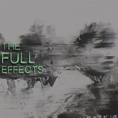 The Full Effects