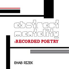 Abstract Mentality: Recorded Poetry