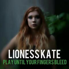 Play Until Your Fingers Bleed