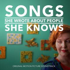 Songs She Wrote About People She Knows (Original Motion Picture Soundtrack)