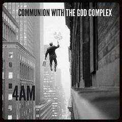 Communion with the God Complex