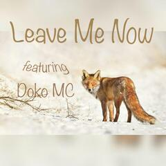 Leave Me Now (feat. Doko MC)