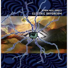 Ryan Millard's Electric Daydream
