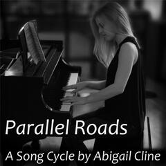 Parallel Roads: A Song Cycle by Abigail Cline
