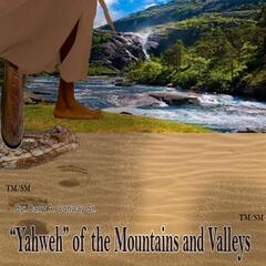"""Yahweh"" Of the Mountains and Valleys"