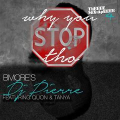 Why You Stop Tho (feat. Quon & Tanya)