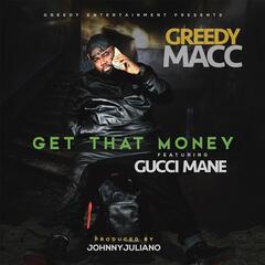 Get That Money (feat. Gucci Mane)