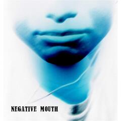 Negative Mouth