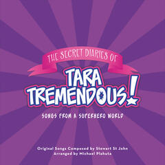 The Secret Diaries of Tara Tremendous - Songs from a Superhero World