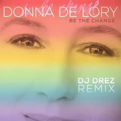 Be the Change (DJ Drez Remix)