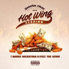 Hot Wing Session (feat. Andre Nickatina & Feez the Germ)