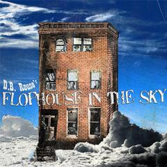 D.B. Rouse's Flophouse in the Sky