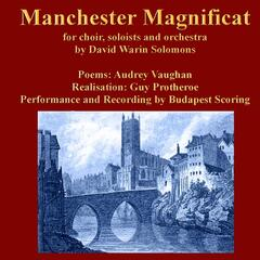 Manchester Magnificat (For Choir, Soloists and Orchestra)